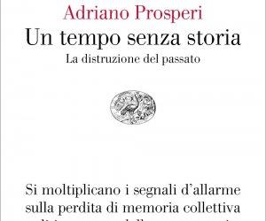 https://www.tp24.it/immagini_articoli/06-02-2021/1612587705-0-l-atrofia-della-memoria-su-un-tempo-senza-storia-di-adriano-prosperi.jpg