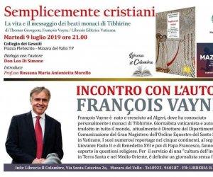 https://www.tp24.it/immagini_articoli/08-07-2019/1562603055-0-mazara-live-presenta-libro-semplicemente-cristiani-francois-vayne.jpg