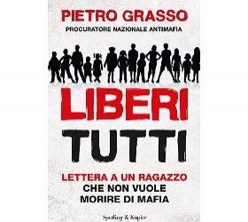 https://www.tp24.it/immagini_articoli/15-04-2012/1379509468-1-liberi-tutti-di-pietro-grasso-il-racconto-della-mafia-tra-riti-e-annedoti.jpg