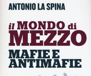 https://www.tp24.it/immagini_articoli/18-02-2016/1455808827-0-il-mondo-di-mezzo-mafie-e-antimafie-il-nuovo-libro-di-antonio-la-spina.jpg