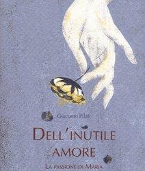 https://www.tp24.it/immagini_articoli/18-12-2018/1545123899-0-dellinutile-amore-giacomo-pilati-vergine-tace.jpg