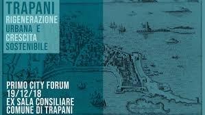 https://www.tp24.it/immagini_articoli/18-12-2018/1545171624-0-trapani-primo-city-forum-rigenerazione-urbana-crescita-sostenibile.jpg