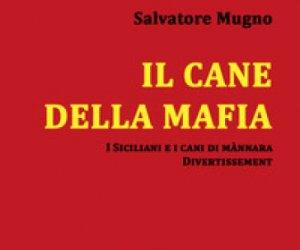 https://www.tp24.it/immagini_articoli/23-03-2018/1521796693-0-cane-mafia-lultimo-libro-salvatore-mugno.jpg